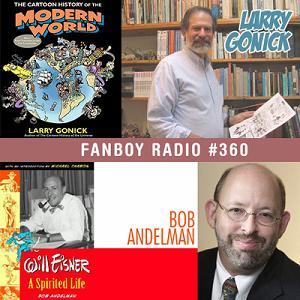 Fanboy Radio #360 - Larry Gonick & Bob Andelman