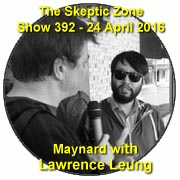 The Skeptic Zone #392 - 24.April.2016