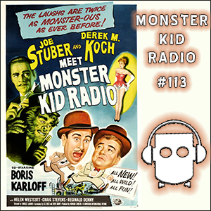 Monster Kid Radio #113 - Abbott and Costello Meet Dr. Jekyll and Mr. Hyde and Joe Stuber