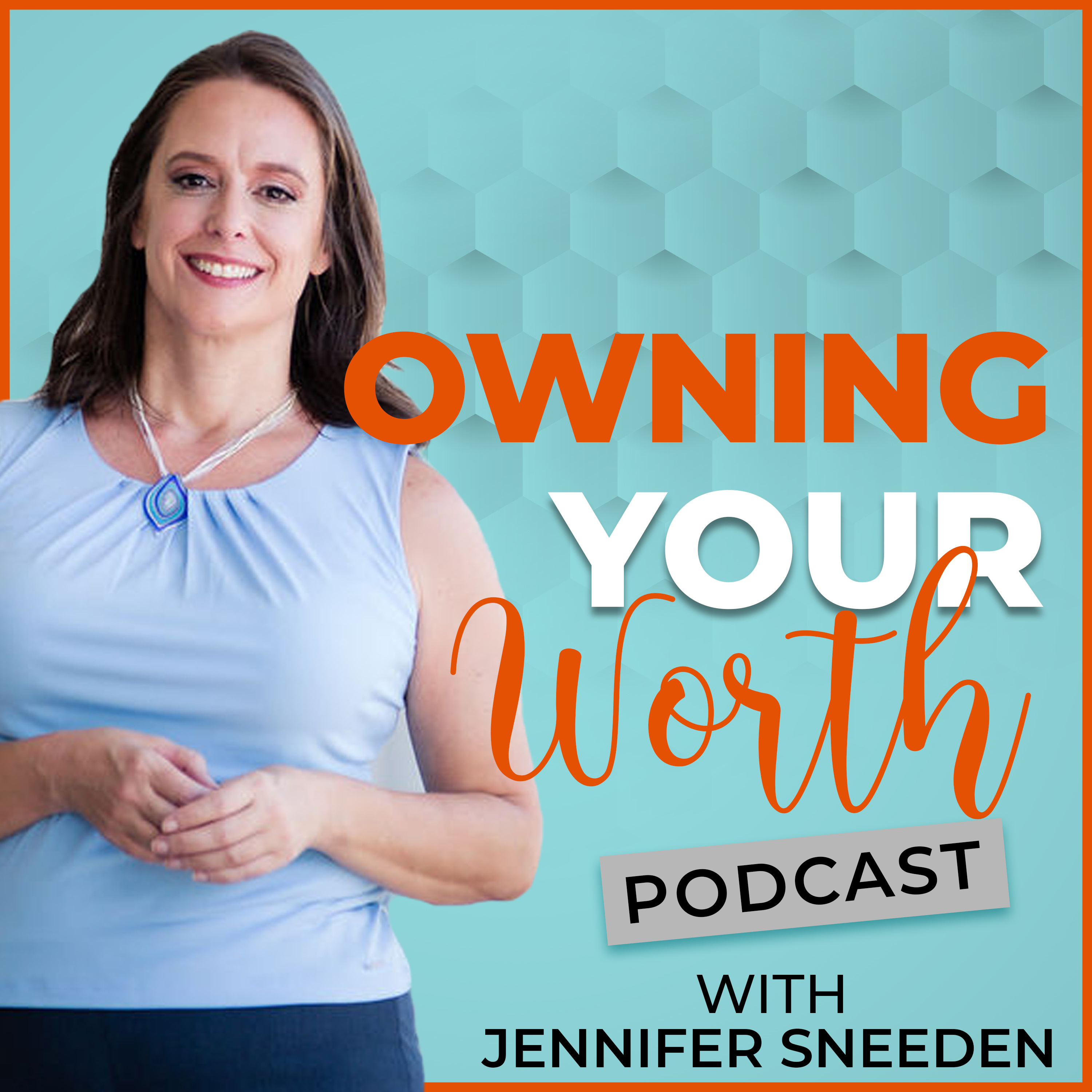 Owning Your Worth with Jennifer Sneeden show art