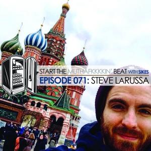 Start The Beat 071: STEVE LARUSSA