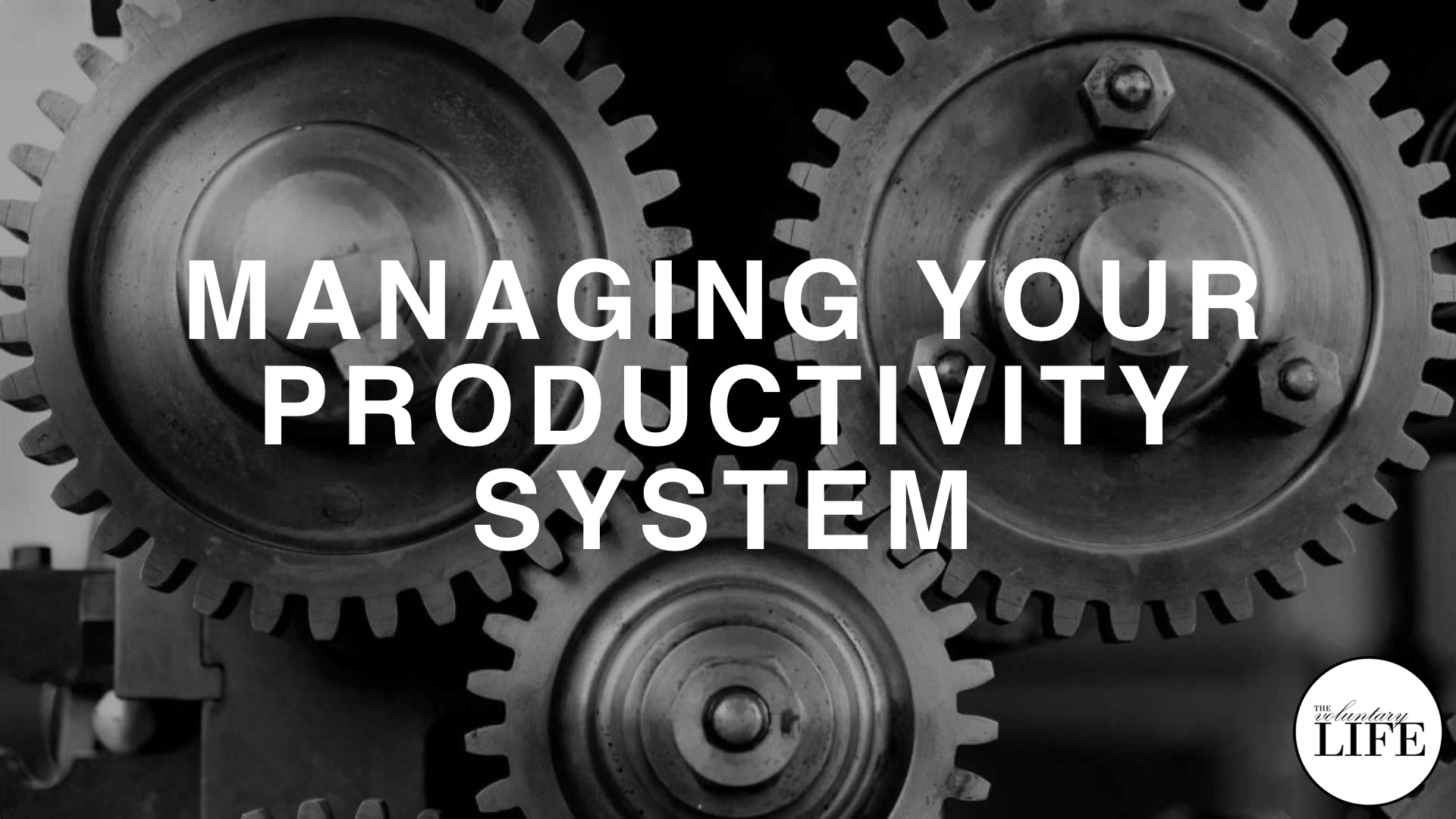 289 Managing Your Productivity System