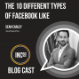 Artwork for The 10 Different Types of Facebook Like - 6 mins