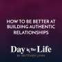 Artwork for MINISODE | How To Be Better At Building Authentic Relationships