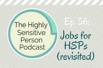 56. Best Jobs for HSPs (revisited)