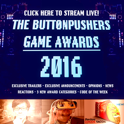 Podcast Episode 72:  THE 2016 BUTTON PUSHERS GAME AWARDS