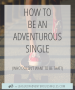 Artwork for How To Be An Adventurous Single