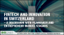 Artwork for FinTech and Innovation in Switzerland – A Discussion with Filmmaker and Entrepreneur Manuel Stagars