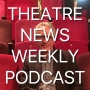 Artwork for Theatre News Weekly 29 May 2018