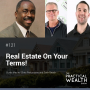 Artwork for Real Estate On Your Terms! with Chris Prefontaine and Zach Beach - Episode 121