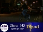 Artwork for Show 143 - Cycling Safety