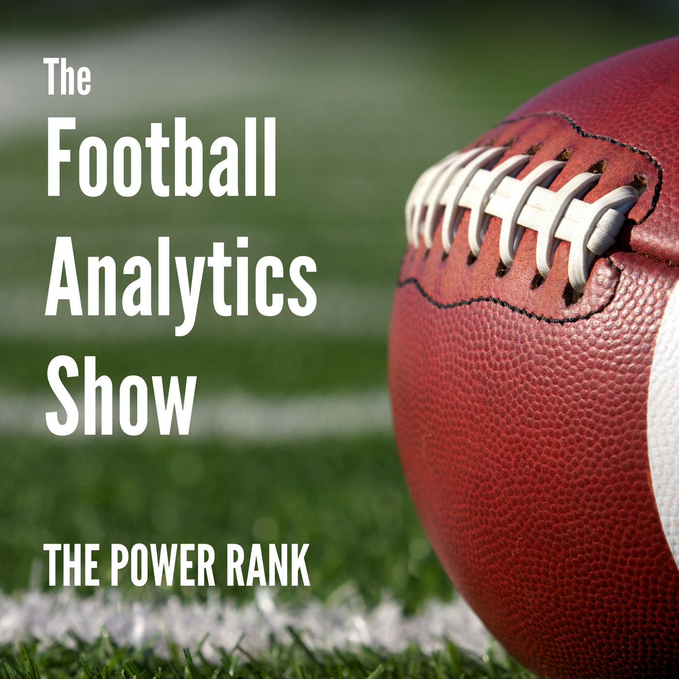 The Football Analytics Show by The Power Rank and Ed Feng show art