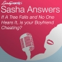Artwork for Sasha Answers: If A Tree Falls and No One Hears It, is your Boyfriend Cheating?