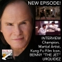 "Artwork for INTERVIEW: BENNY ""THE JET"" URQUIDEZ, champion martial artist, instructor, actor, kung fu film icon, ""WHEELS ON MEALS"", ""DRAGONS FOREVER"""