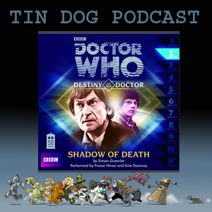 TDP 307: Destiny of the Doctor - Shadow of Death