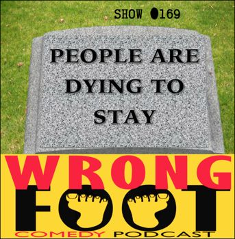 EP169--People Are Dying to Stay