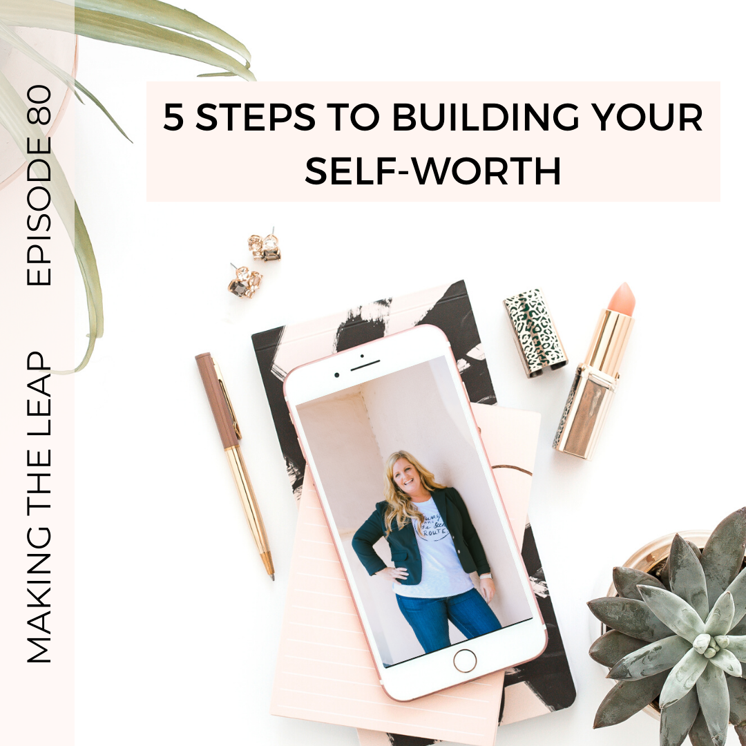 Five Steps to Building Your Self-Worth