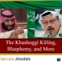Artwork for EP74: The Khashoggi Killing: Saudi Arabia, Blasphemy, and More