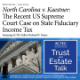 Artwork for North Carolina v. Kaestner: The Recent US Supreme Court Case on State Fiduciary Income Tax