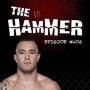 Artwork for The Hammer MMA Radio - Episode 406