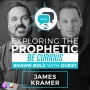 Artwork for Exploring the Prophetic with James and Anna Kramer (Season 2, Ep. 5)