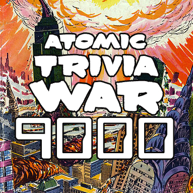Guest Appearance! Atomic Trivia War 9000