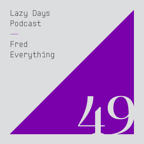 LAZY DAYS PODCAST FORTY NINE
