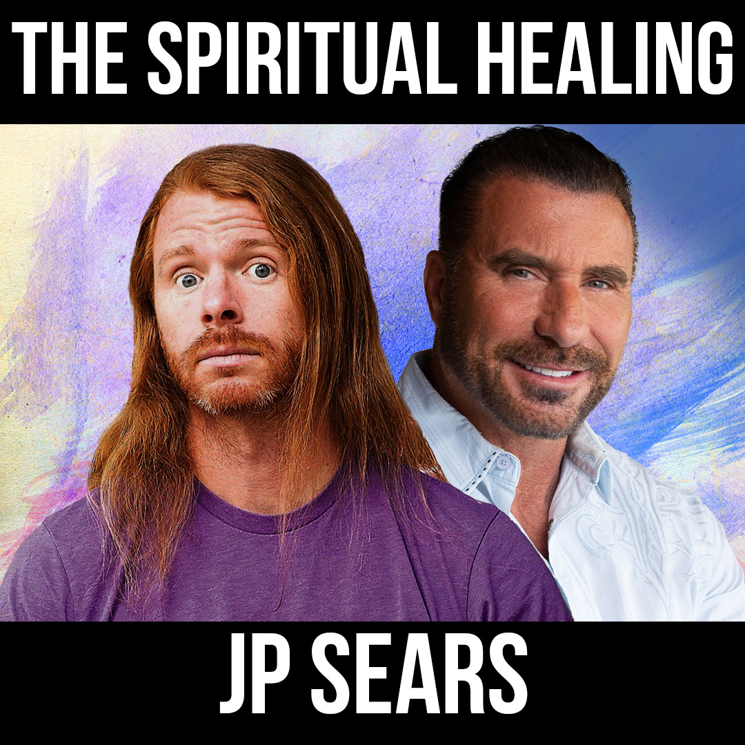 The Spiritual Healing - w/ JP Sears