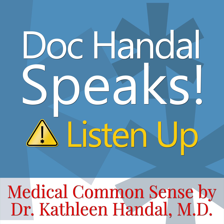 Doc Handal Speaks! Listen Up, A Doctor's Insider Tips show art