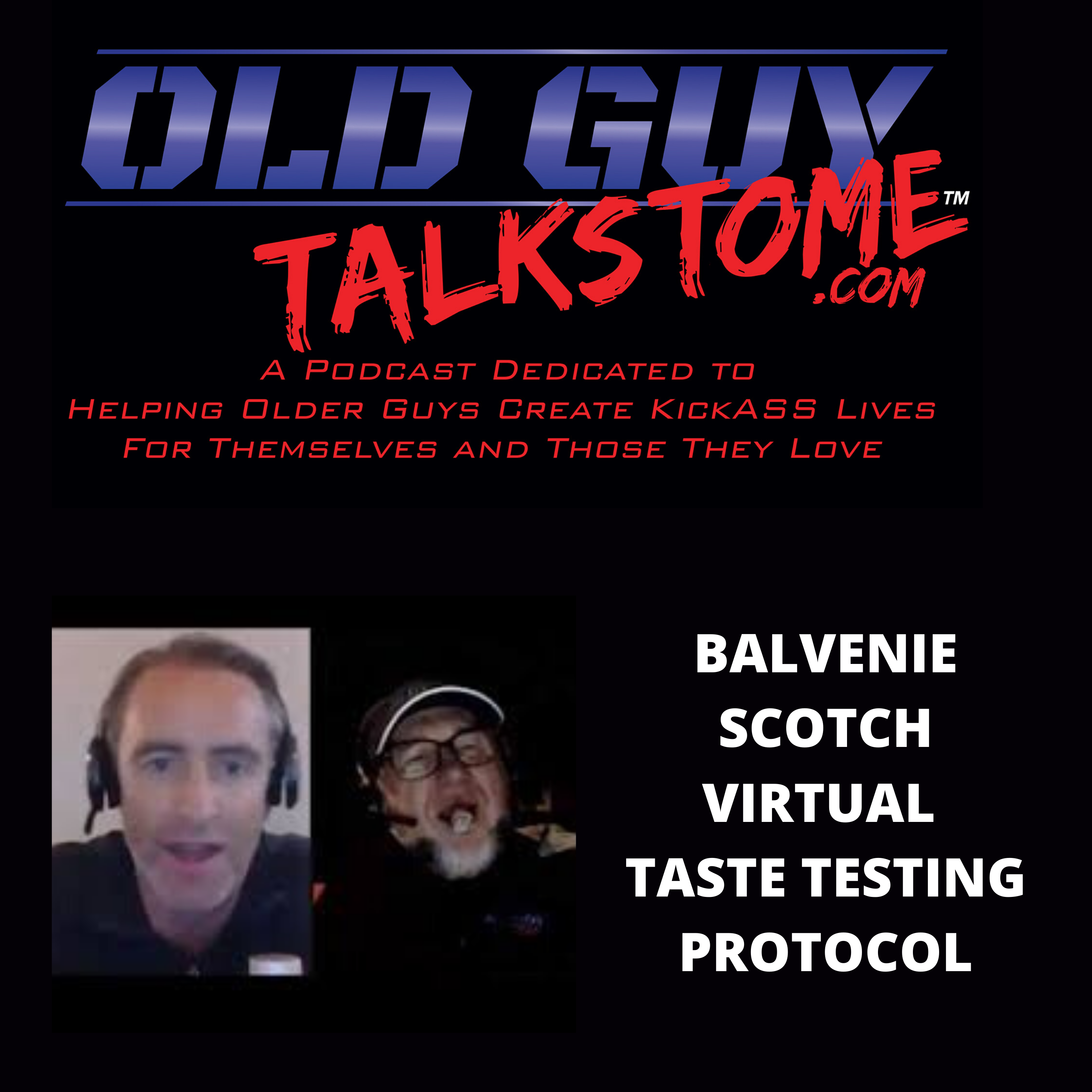 OldGuyTalksToMe - Virtual Tasting of The Balvenie Single Malt Scotch with David Laird and Orest The Old Guy