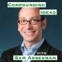 Artwork for Compounding Ideas with Sam Arbesman [Idea Machines #16]