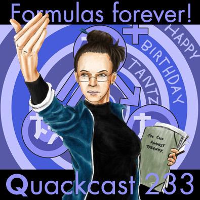 Quackcast 233 - Formulas Forever!