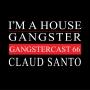 Artwork for Claud Santo - Gangstercast 66