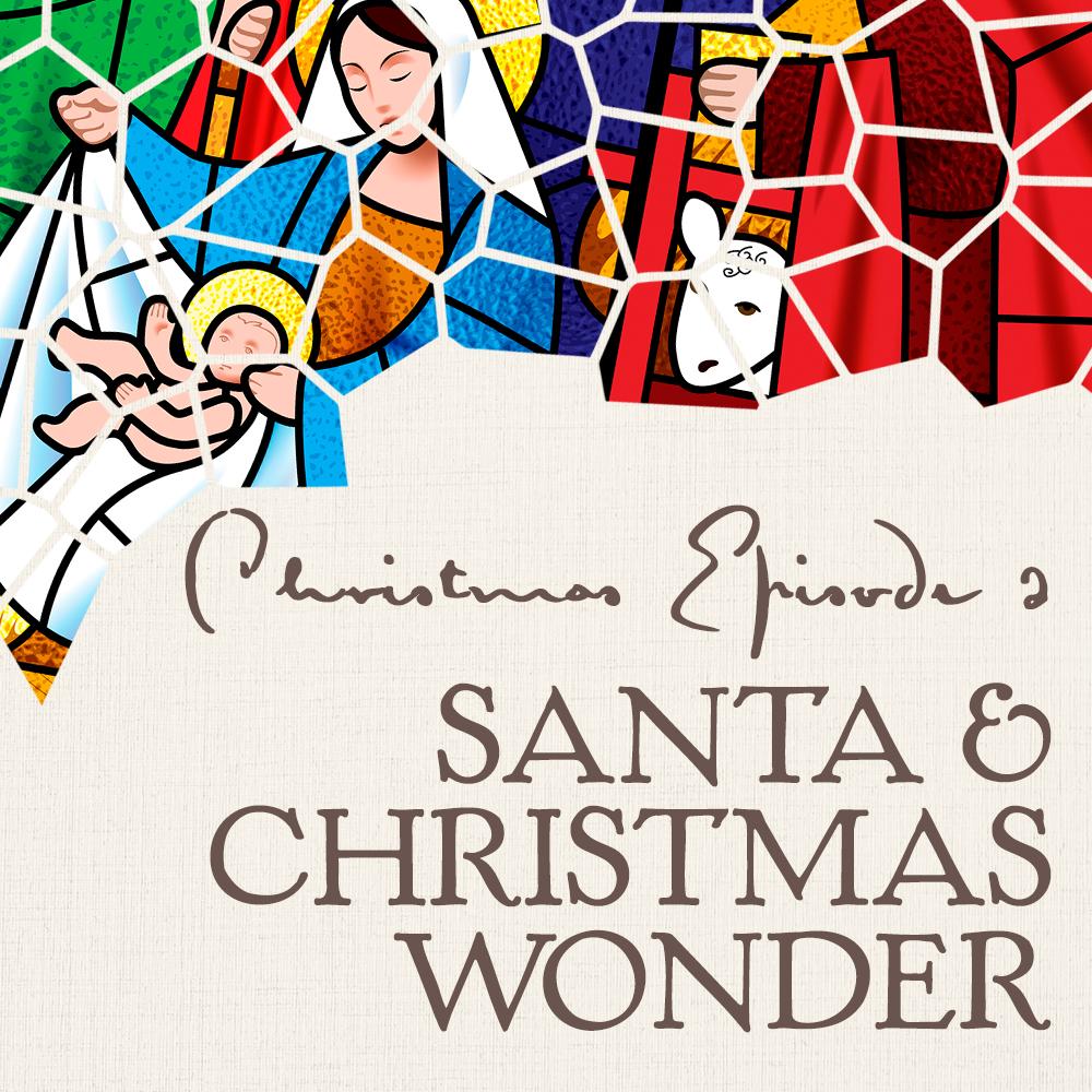 Christmas Episode 2: Santa & Christmas...