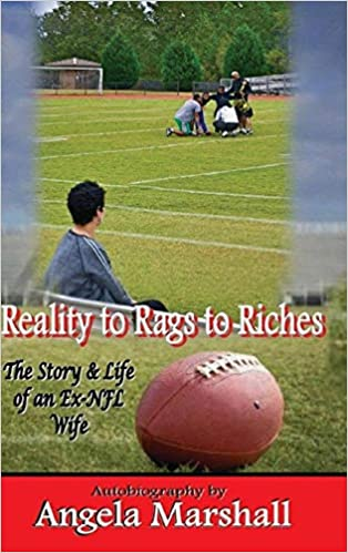 From Reality, to Rags, to Riches. The Story of an Ex-NFL Wife