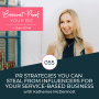 Artwork for 055 - PR Strategies to Steal From Influencers and Use in Your Service-Based Business with Katherine McDermott of Slightly Savvy & Swipe Up Podcast