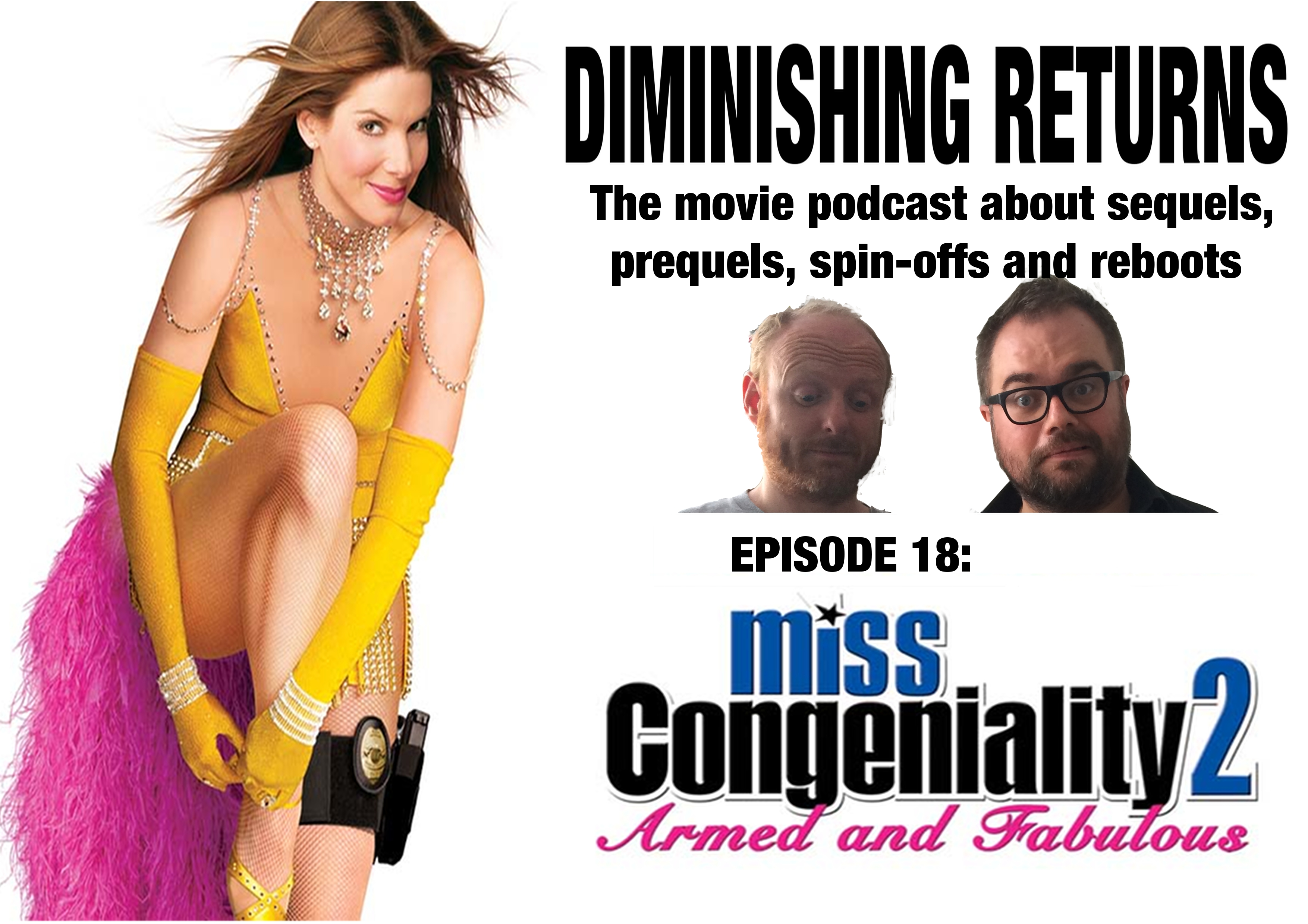 Episode 18: Miss Congeniality 2: Armed and Fabulous. Diminishing Returns Podcast.