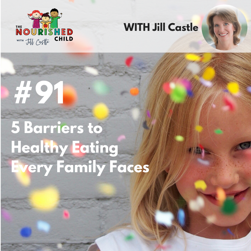 TNC 091: 5 Barriers to Healthy Eating Every Family Faces