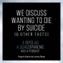 Artwork for EP. 18: We Discuss Wanting to Die By Suicide (& Other Facts)