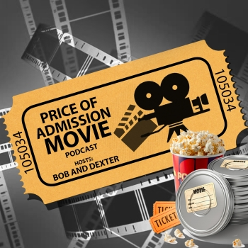 Price of Admission Movie Podcast | Libsyn Directory