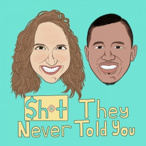 Sh*t They Never Told You Podcast