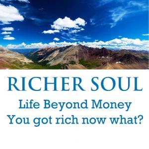 Richer Soul, Life Beyond Money