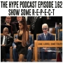 Artwork for The Hype podcast episode 162 Show some RESPECT!