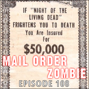 Mail Order Zombie: Episode 108