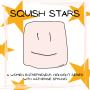 Artwork for Squish Stars- Melanie Moss