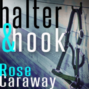 Halter & Hook by Rose Caraway