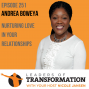 Artwork for 251: Andrea Boweya: Nurturing Love in Your Relationships