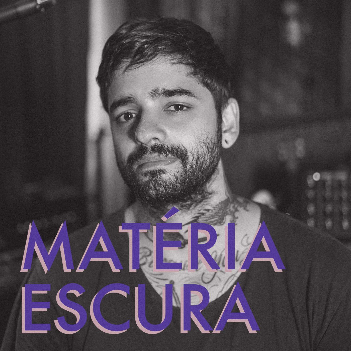 MATÉRIA ESCURA show art