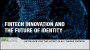 Artwork for Fintech Innovation and the Future of Identity