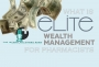 Artwork for Elite Wealth Management for Pharmacists (Part 1) - PPN Episode 559